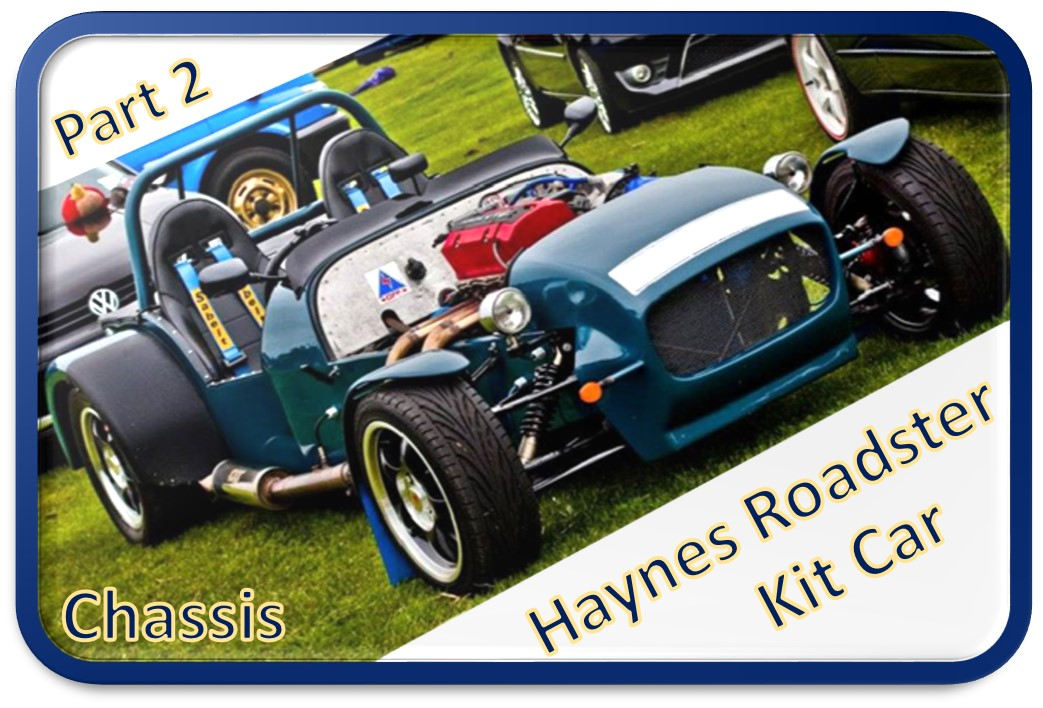 Building a Haynes Roadster - Chassis | Handmade Extreme